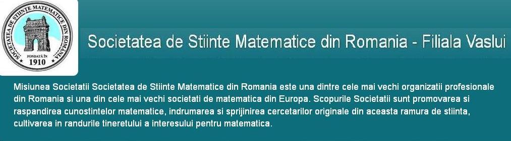 Societatea de Stiinte Matematice din Romania - Filiala Vaslui