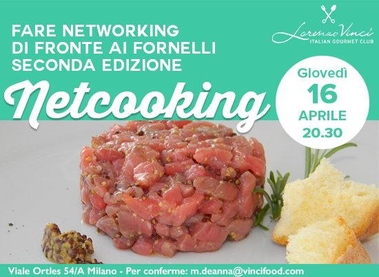Giovedì 16 aprile nel loft Lorenzo Vinci a Milano torna il corso di cucina Netcooking, fare Networking di fronte ai fornelli