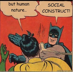 Villain: But human nature! Batman: Social construct!