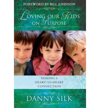 Loving Our Kids on Purpose