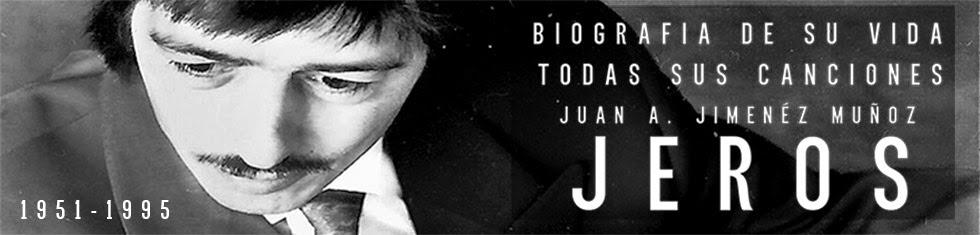 """Juan A. Jiménez Muñoz  """"El Jero"""""""