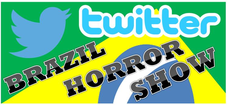 BRAZIL HORROR SHOW ON TWEETER