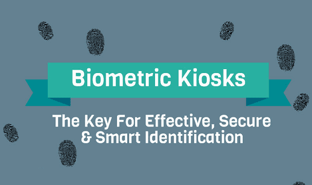 Image: Biometric Kiosks: The Key For Effective, Secure and Smart Information