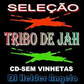 SELEÇÃO TRIBO DE JAH