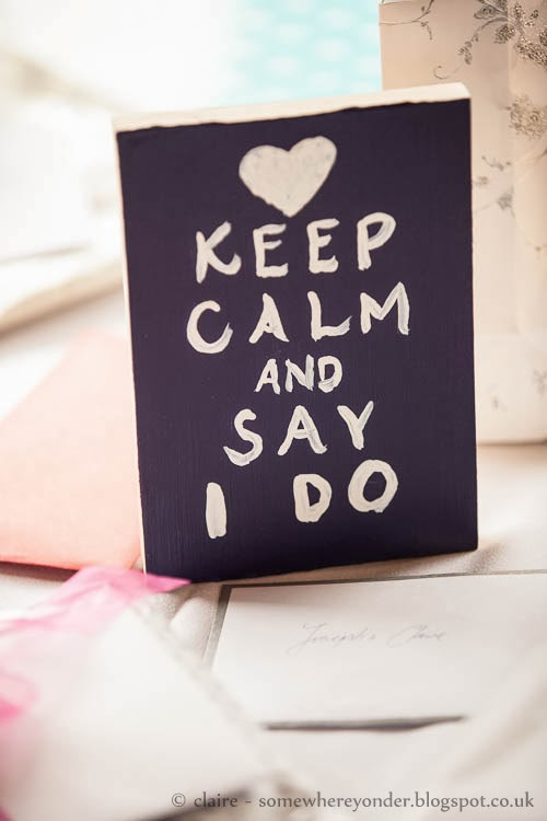 Keep Calm and Say I Do - wedding sign