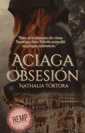 Sexto sorteo internacional: Aciaga obsesión (Nathalia Tórtora)