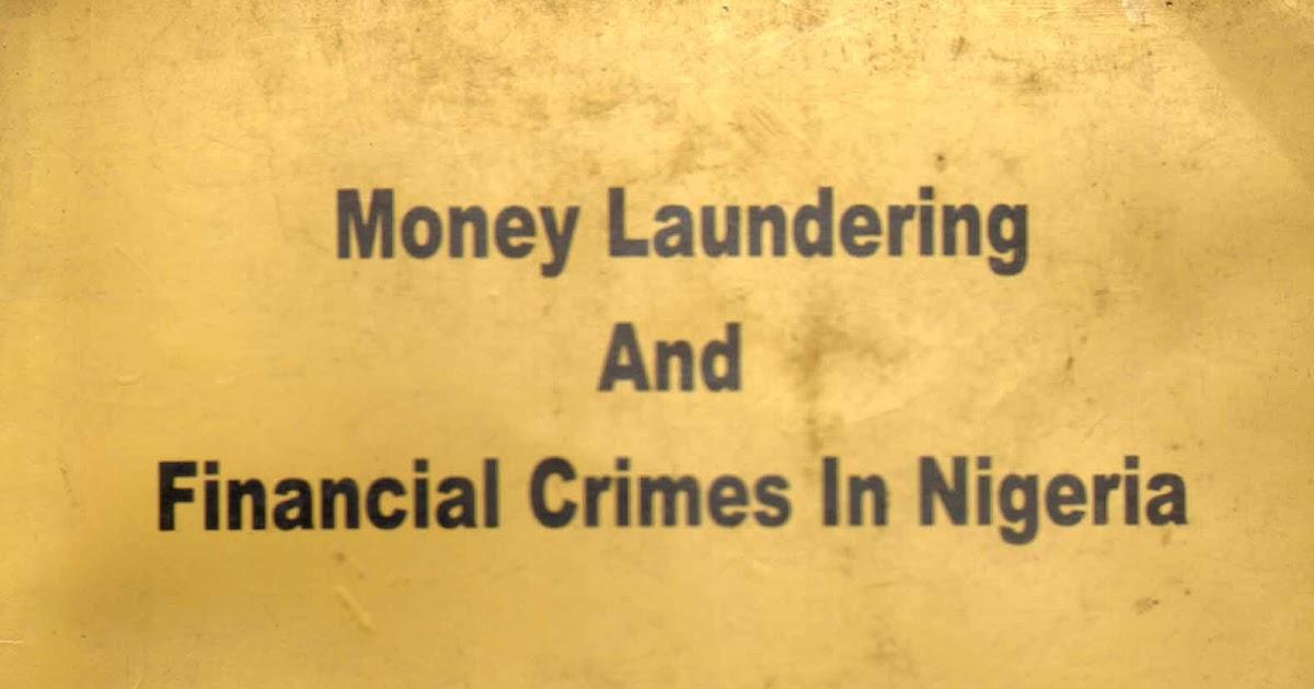 money laundering legislation in nigeria Pioneer chairman of the economic and financial crimes commission (efcc), nuhu ribadu, has said several money laundering frauds happen in nigeria with the a.
