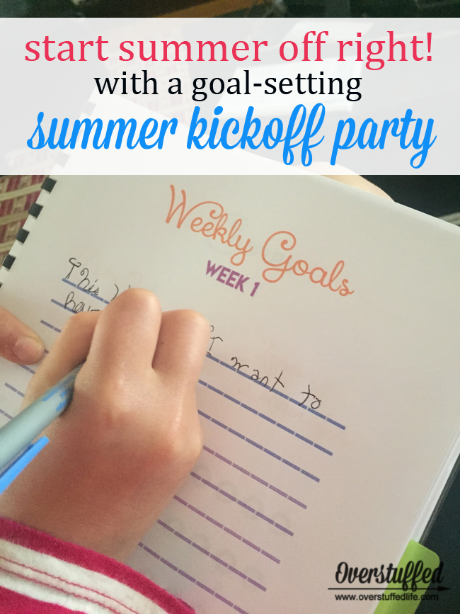 Start your kids off right this summer by throwing them a party designed to help them set goals and be productive during the summer--and have lots of fun, too! #overstuffedlife