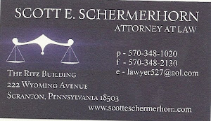 SCOTT E. SCHERMERHORN ATTORNEY AT LAW P-570-3481020 f-570348-2130 e-lawyers527@aol.com