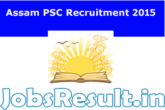 Assam PSC Recruitment 2015