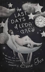 LAST DAYS OF LEDA GREY