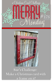 http://merrymondaychristmaschallenge.blogspot.de/2015/10/merry-monday-175-frame-it.html