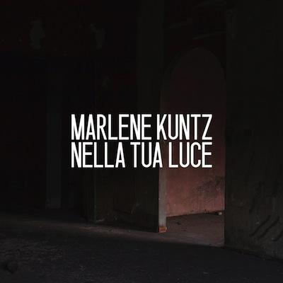 Marlene Kuntz - Nella Tua Luce - copertina tracklist testi video download