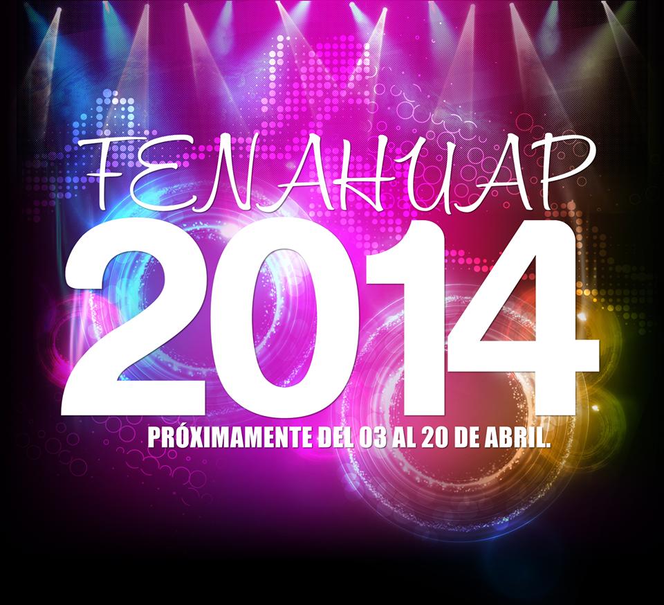 FENAHUAP 2014 feria huasteca 2014