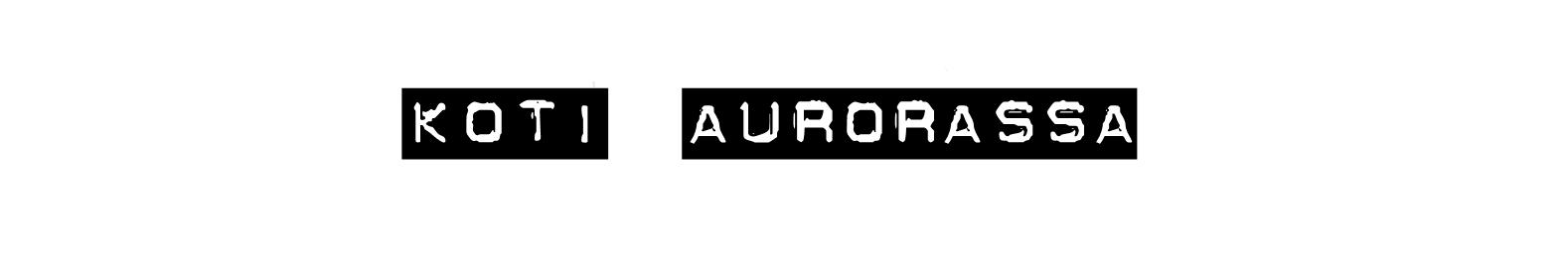 Koti Aurorassa blogiin