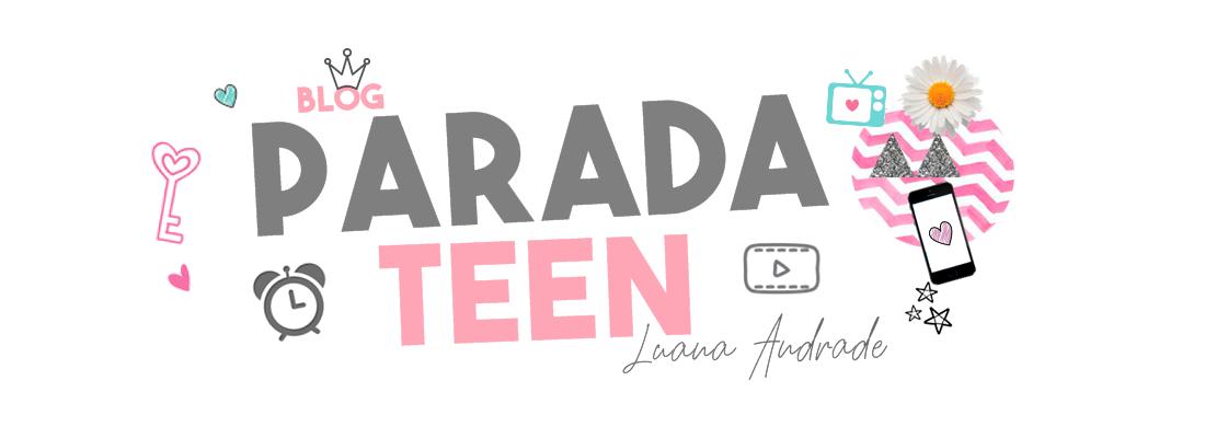 Luana Andrade | BLOG PARADA TEEN | Moda, Beleza, Lifestyle