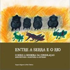 Entre a Serra e o Rio, O Bodo à Sr.ª da Consolação -  Monfortinho Salvaterra do Extremo