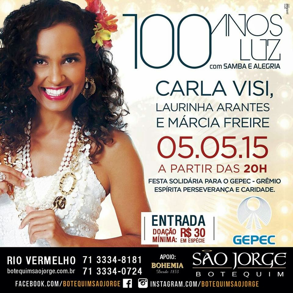 Show 100 ANOS LUZ com Samba e Alegria,  com a cantora Carla Visi e Convidadas.