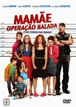 Filme Mamãe Operação Balada   Dublado