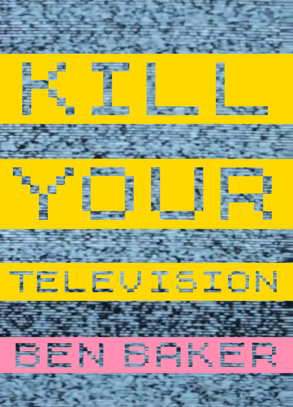 KILL YOUR TELEVISION!