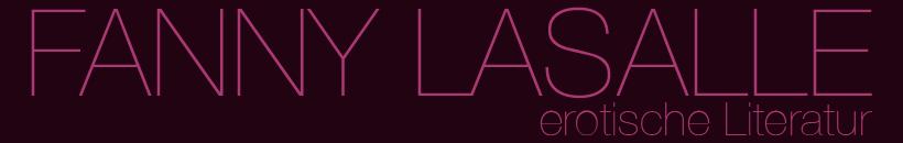 Fanny Lasalle – erotische Literatur