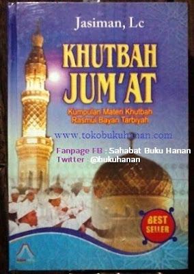 Buku : Khutbah Jum'at, Kumpulan Materi Khutbah Rasmul Bayan Tarbiyah – Jasiman, Lc