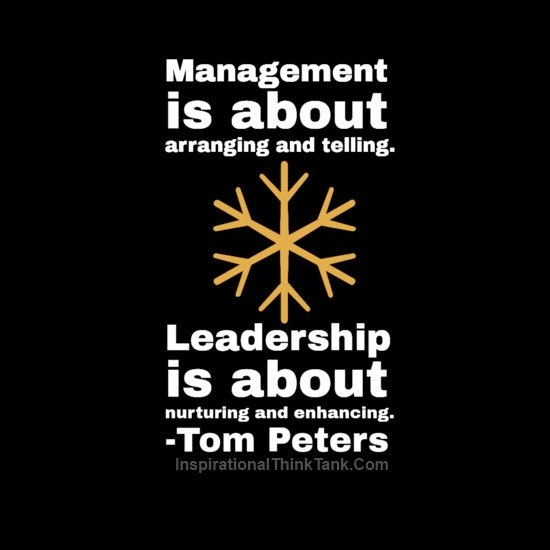 management is about arranging and telling leadership is