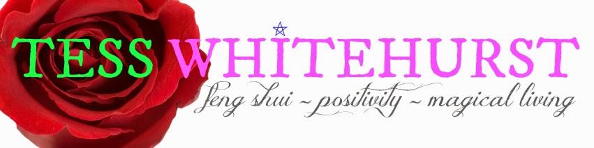 Tess Whitehurst | Feng Shui, Positivity, Magical Living