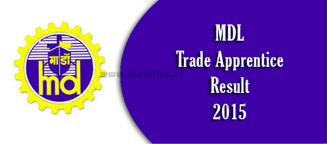 MDL Trade Apprentice Result 2015 www.mazagondock.gov.in