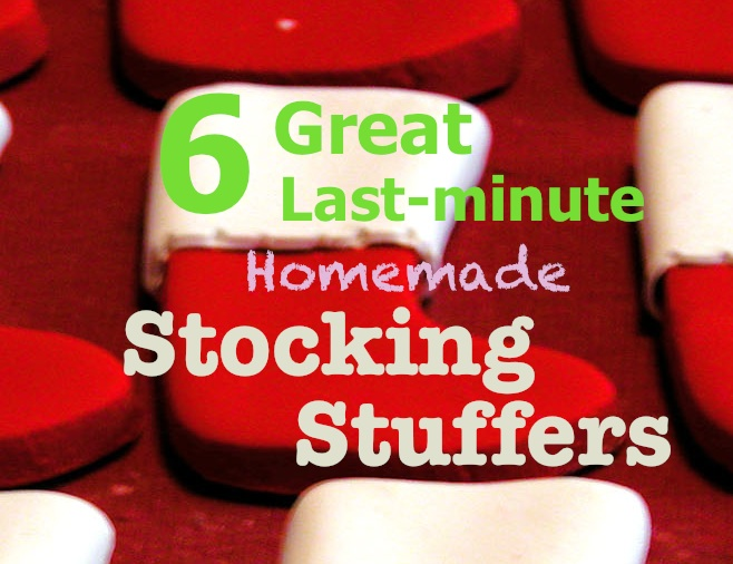 Last Minute Homemade Stocking Stuffers