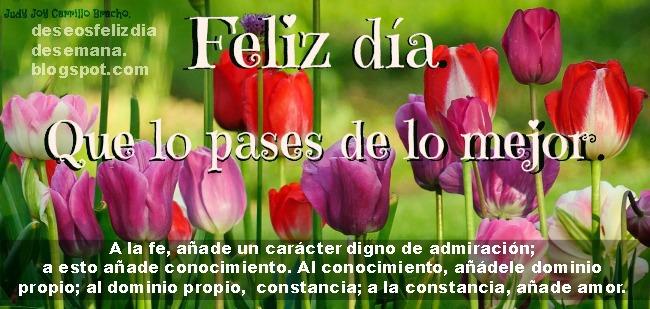Feliz día, que la pases de lo mejor. Buenos deseos para ti, feliz día sábado,  domingo. Versiculos bíblicos. citas con imágenes bonitas, tarjetas,postales.