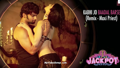 Kabhi Jo Baadal Barse (Jackpot) Songs Video Download