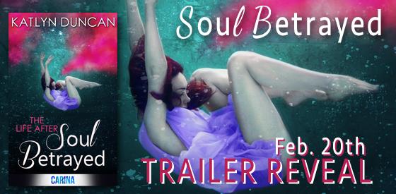 Trailer Reveal: Soul Betrayed by Katlyn Duncan