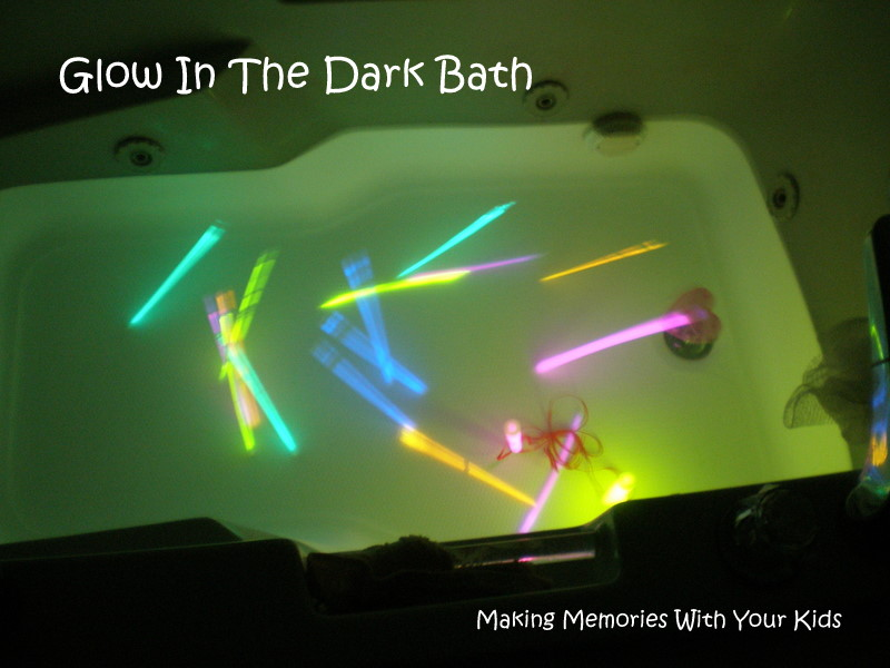 Glow In The Dark Bath - Making Memories With Your Kids