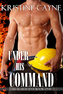 Under His Command (Six-Alarm Sexy, Book 1 on Amazon