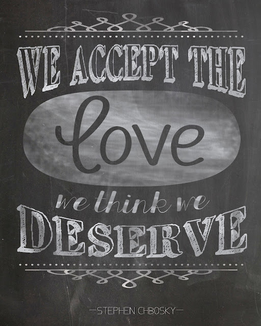 We accept the love we think we deserve. - The Perks of Being a Wallflower Chalkboard Printable by Spool and Spoon