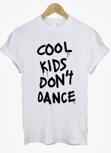 http://www.amazon.co.uk/Cool-Kids-Dont-Dance-Shirt/dp/B00BWY3PL4?tag=polyvorecom-21&linkCode=as2&camp=1789