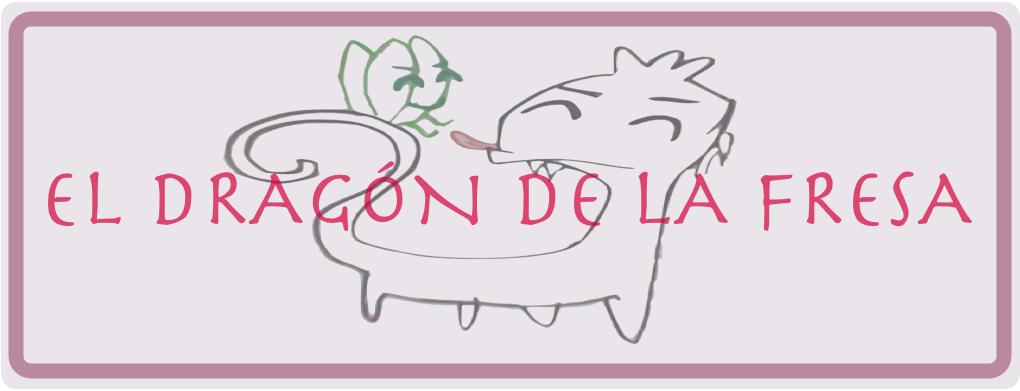 El dragón de la fresa