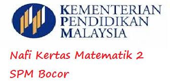 Kertas Matematik 2 SPM Bocor