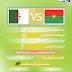 تاريخ المواجهات بين الجزائر و بوركينافاسو