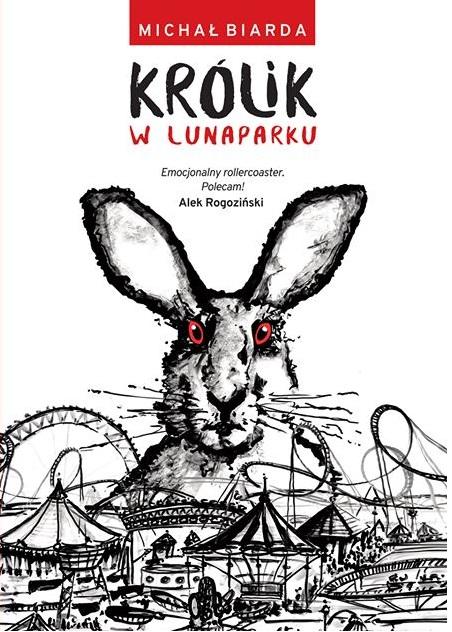 """Michał Biarda """"Królik w lunaparku"""""""