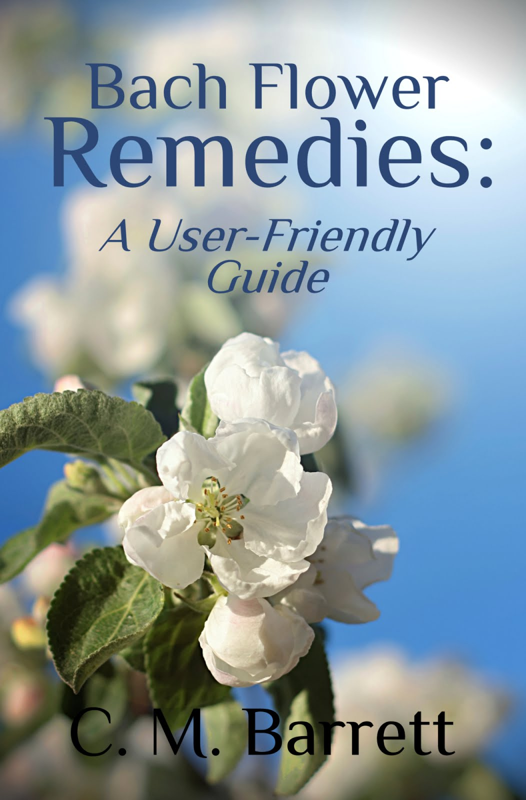 Bach Flower Remedies: A User-friendly Guide