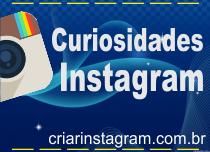 App Instagram - Funcionalidades e curiosidades