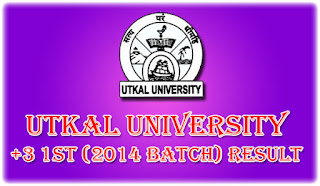 Utkal University: +3 1st Year (BA, B.Com, B.Sc - 2014 Admission Batch) 2015 Exam Result Online