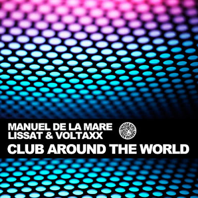 00 manuel de la mare vs lissat and voltaxx club around the world web 2011 ukhx Manuel De La Mare Vs Lissat And Voltaxx Club Around The World WEB 2011 UKHx