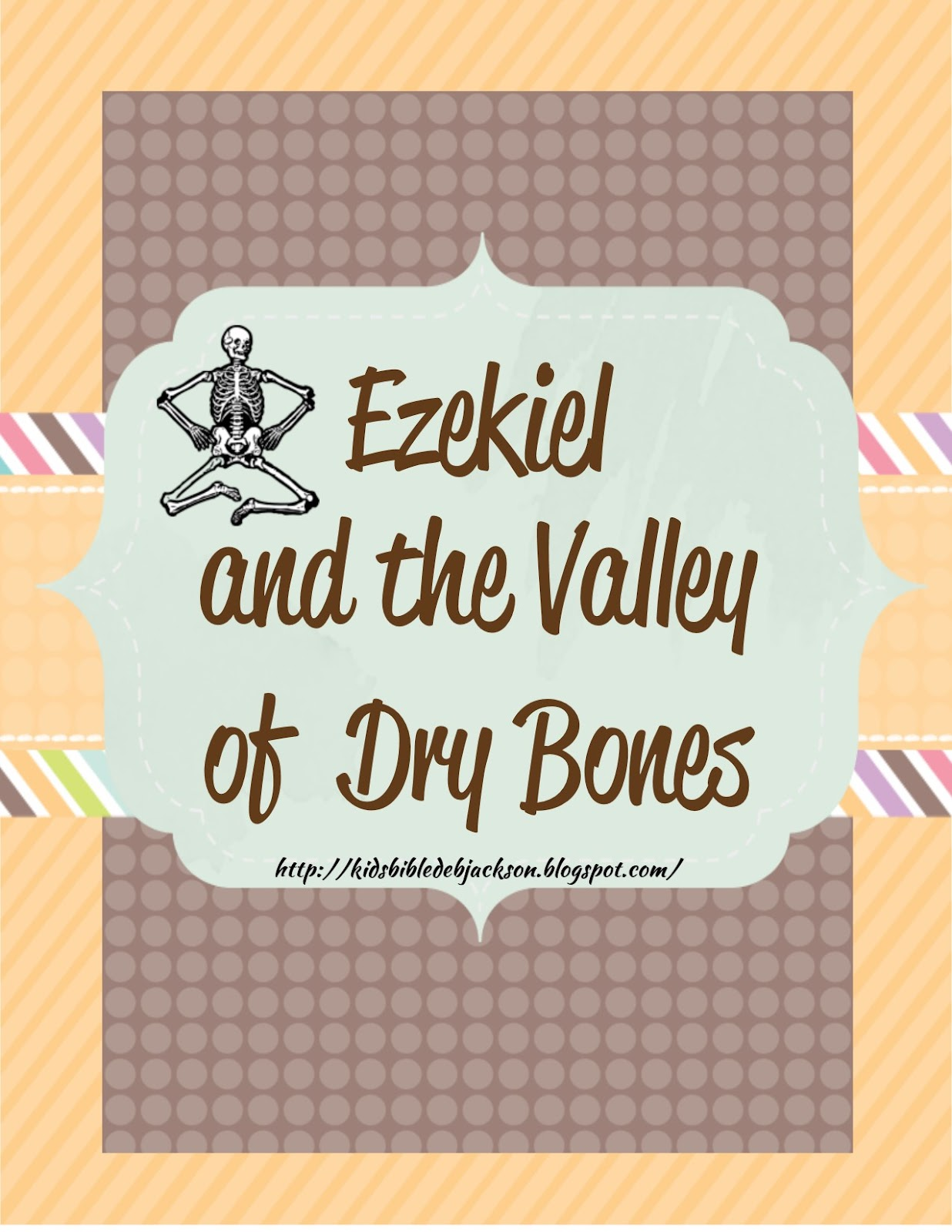 Cathys Corner Ezekiel And The Valley Of Dry Bones