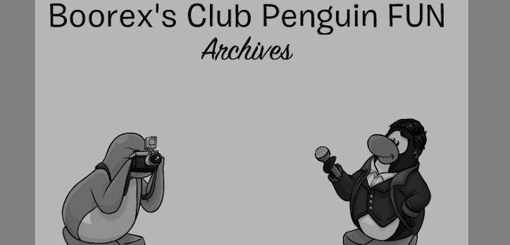 Boorex's Club Penguin FUN Archives