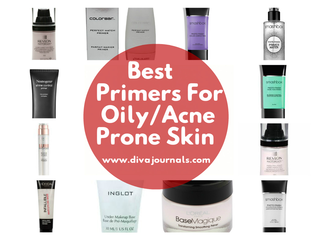 Best Primers For Oily/Acne Prone Skin - Diva Journals