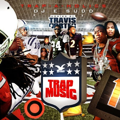 VA-Trap-A-Holics-Trap_Music_(Hosted_By_Travis_Porter)-(Bootleg)-2011