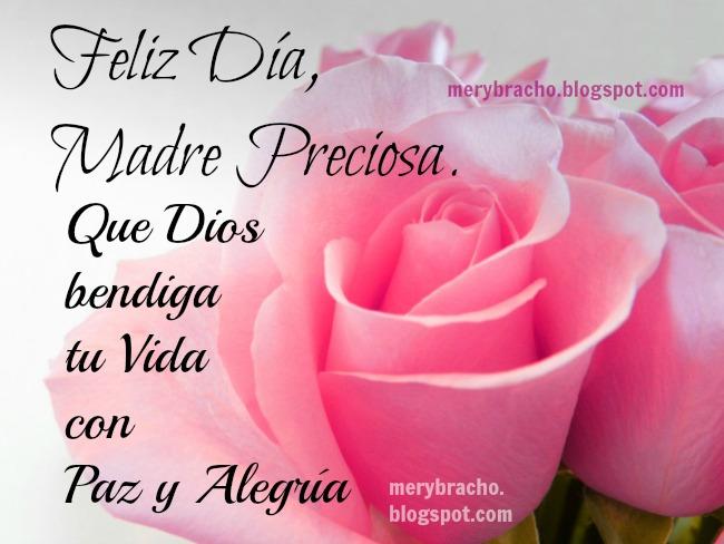 Feliz Día Madre Preciosa. Bendiciones de Dios.imagenes